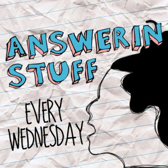 Answerin' Stuff every Wednesday with Jessi Sanfilippo