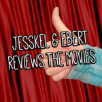 Jesskel & Ebert Reviews the Movies
