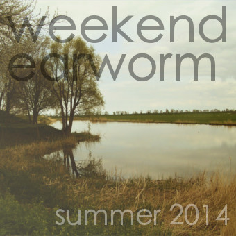 Weekend Earworm - Summer 2014 on SHUGGILIPPO