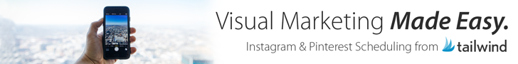 Tailwind for End-to-End Visual Marketing on Pinterest and Instagram